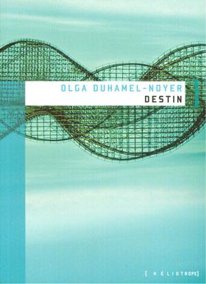 Couverture du livre : Destin d'Olga Duhamel-Noyer