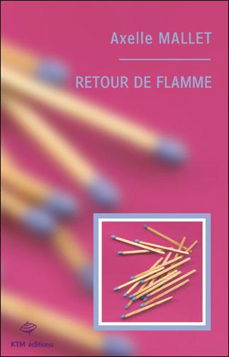Retour de Flamme d'Axelle Mallet
