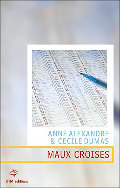 Maux Croisés d'Anne Alexandre et Cécile Dumas