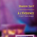 A l'Evidence - I Can't Think Straight de Shamim Sarif