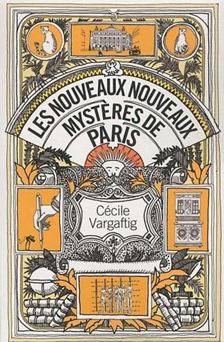 Couverture du livre : Les Nouveaux Nouveaux Mystères de Paris de Cécile Vargaftig