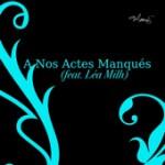 A Nos Actes Manqués de Monis feat Léa Milh
