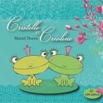 Cristelle et Crioline de Muriel Douru