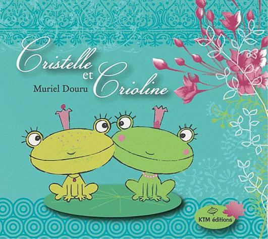 Couverture du livre : Cristelle et Crioline de Muriel Douru