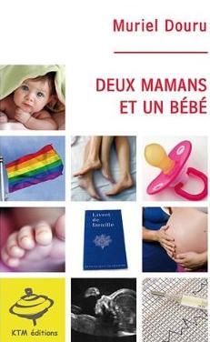Couverture du livre : Deux mamans et un bébé de Muriel Douru