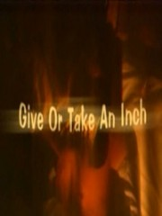 Affiche : Give Or Take An Inch