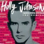Legendary Children (All Of Them Queer) de Holly Johnson