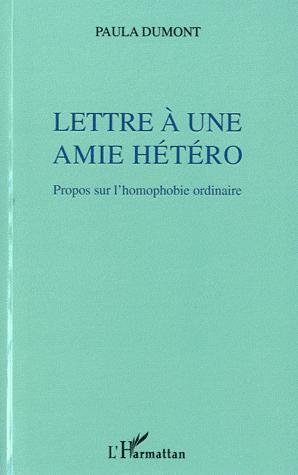 Lettre à une amie hétéro : Propos sur l'homophobie ordinaire de Paula Dumont