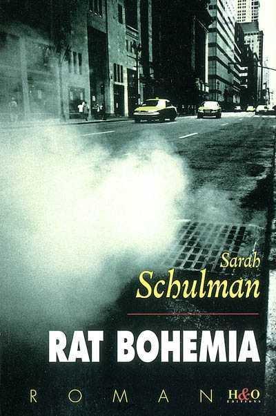 Rat Bohemia de Sarah Schulman