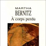 À Corps Perdu de Martha Bernitz