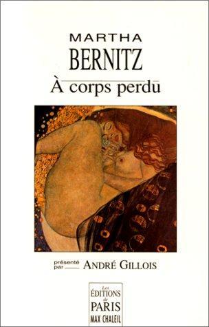 Couverture du livre : A Corps Perdu de Martha Bernitz
