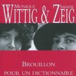Brouillon pour un dictionnaire des amantes de Monique Wittig et Sande Zeig