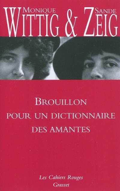 Couverture du livre : Brouillon pour un dictionnaire des amantes de Monique Wittig et Sande Zeig