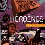 Héroïnes de Claude Cahun