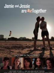 Affiche : Jamie And Jessie Are Not Together