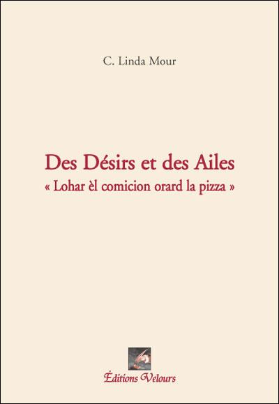 Couverture du livre : Des Désirs et des Ailes de C. Linda Mour