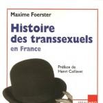 Histoire des transsexuels en France de Maxime Foerster