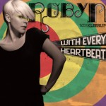 With Every Heartbeat de Robyn