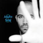 Adulte Et Sexy d'Emmanuel Moire