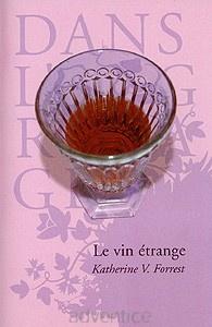 Couverture du livre : Le Vin Etrange de Katherine V. Forrest