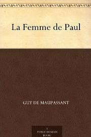 La Femme de Paul de Guy de Maupassant
