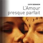 L'amour presque parfait de Cathy Bernheim