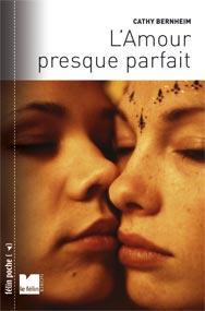 Couverture du livre : L'Amour presque parfait de Cathy Bernheim
