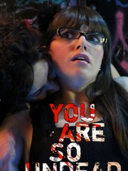 Affiche : You Are So Undead