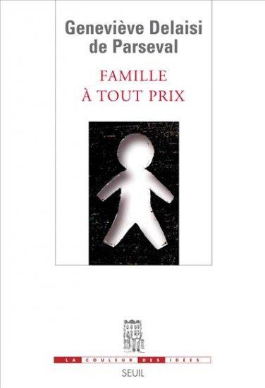Couverture du livre : Famille à tout prix de Geneviève Delaisi de Parseval