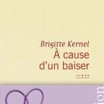 A cause d'un baiser de Brigitte Kernel