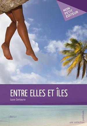 Entre Elles et Îles de Laure Dantourre