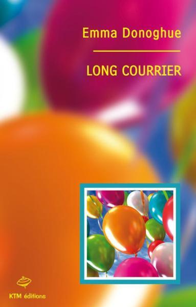 Couverture du livre : Long Courrier d'Emma Donoghue