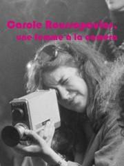 Affiche : Carole Roussopoulos, Une Femme à La Caméra