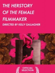 Affiche : The Herstory Of The Female Filmmaker