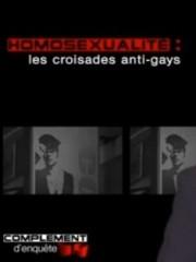 Affiche : Complément D'Enquête : Homosexualité : Les Croisades Anti-Gays