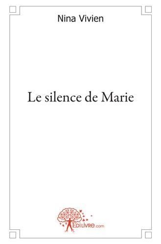 Le Silence de Marie de Nina Vivien