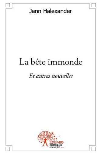 Couverture du livre : La Bête Immonde de Jann Halexander