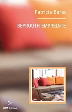 Couverture du livre : Beyrouth Empreinte de Patricia Bureu