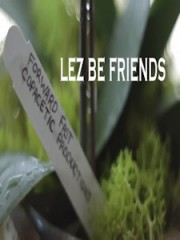 Affiche : Lez Be Friends