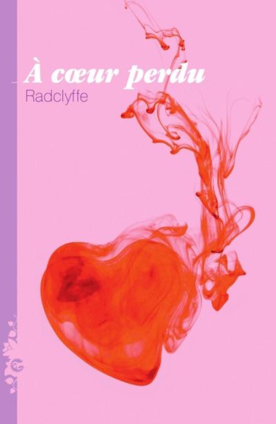 Couverture du livre : À Cœur Perdu de Radclyffe