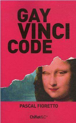 Gay Vinci Code de Pascal Fioretto