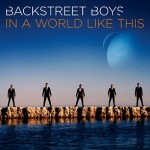 In A World Like This des Backstreet Boys