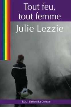 Couverture du livre : Tout Feu, Tout Femme de Julie Lezzie
