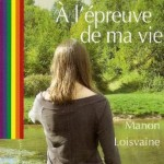 À l'Épreuve de ma Vie de Manon Loisvaine