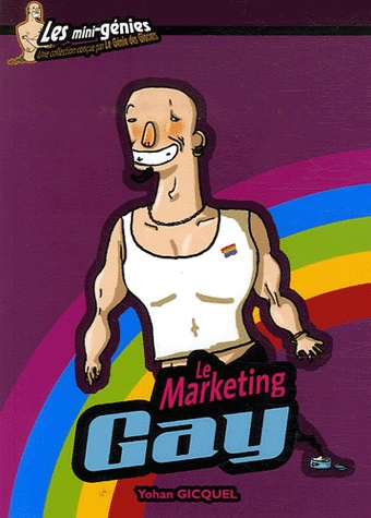 Couverture du livre : Le Marketing Gay de Yohan Gicquel
