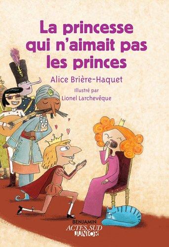 Couverture du livre : La princesse qui n'aimait pas les princes d'Alice Brière-Haquet
