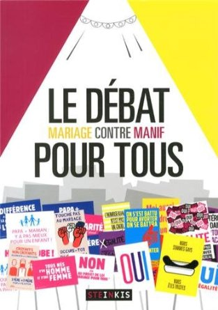 Couverture du livre : Le débat pour tous : Mariage pour tous contre manif pour tous de Martin Zeller et Wandrille