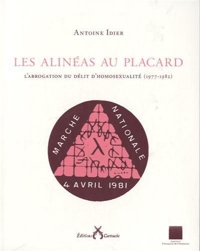 Couverture du livre : Les Alinéas au Placard : L'Abrogation du délit d'homosexualité (1977-1982) d'Antoine Idier