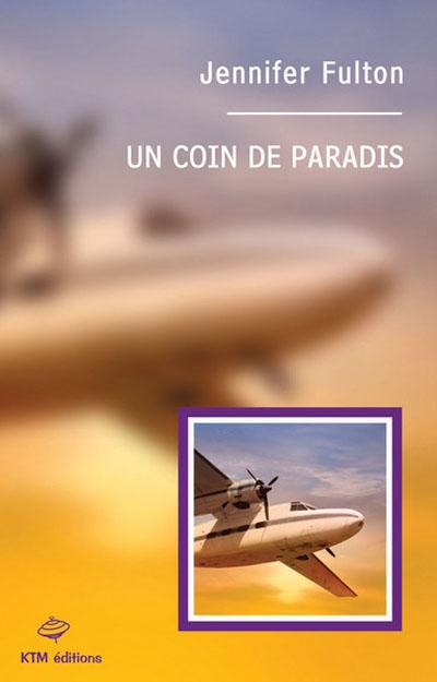 Couverture du livre : Un coin de paradis de Jennifer Fulton