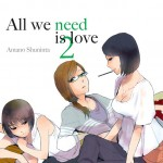 All We Need is love - tome 2 Amano Shuninta